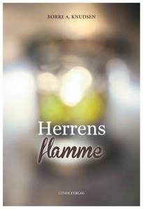 Herrens flamme -bibelundervisning og prekner av Børre Knudsen, Lunde forlag 2014